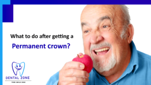 What to do after getting a permanent crown?